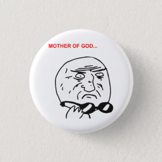 Mother of God Rage Face Comic Meme Pinback Button