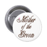 Mother of Groom Classy Browns Pinback Button