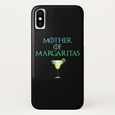 Mother of Margaritas Funny Tequila Cocktail iPhone X Case