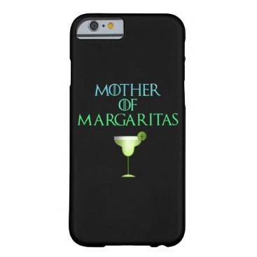 Mother of Margaritas Funny Tequila Cocktail Barely There iPhone 6 Case