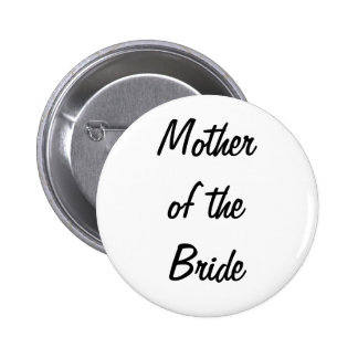 Mother of the Bride Badge Pinback Button