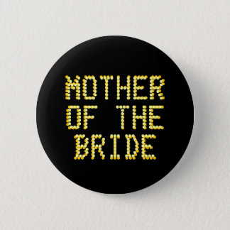 Mother of the Bride. Black & Gold Color. Wedding Pinback Button