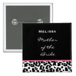 Mother of the Bride Black White Pink Leopard Pinback Buttons