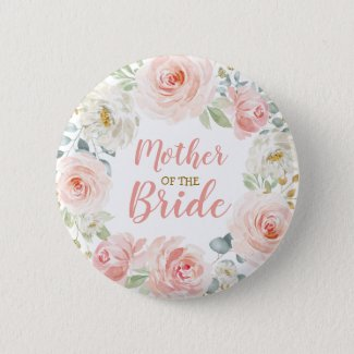 Mother of the Bride Blush Pink Floral Rose Wedding Button