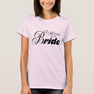 Mother of the Bride Bold T-Shirt