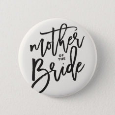 Mother Of The Bride Brush Wedding Bridal Button at Zazzle