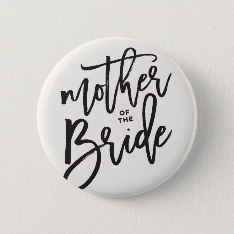 Mother Of The Bride Brush Wedding Bridal Button
