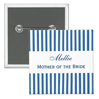 MOTHER OF THE BRIDE Button Blue White Stripes V05