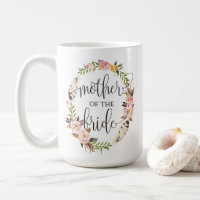 Mother of the Bride, Calligraphy, Floral Wreath-7 Coffee Mug