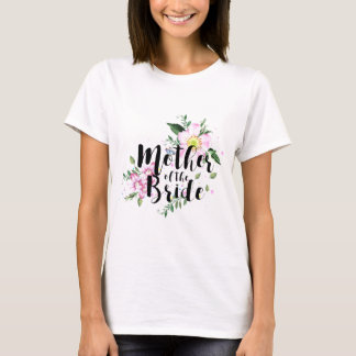 Mother of the Bride Floral Watercolor Wedding T-Shirt