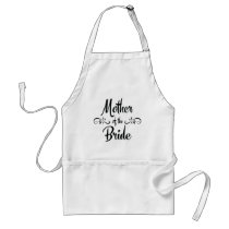 Mother of the Bride - Funny Rehearsal Dinner Adult Apron