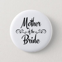 Mother of the Bride Funny Rehearsal Dinner Button
