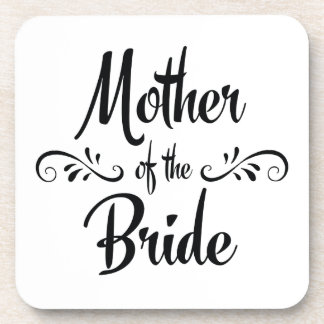 Mother of the Bride - Funny Rehearsal Dinner Coaster
