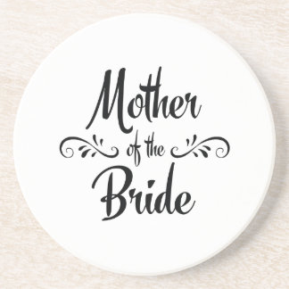 Mother of the Bride - Funny Rehearsal Dinner Drink Coaster