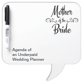 Mother of the Bride - Funny Rehearsal Dinner Dry Erase Board