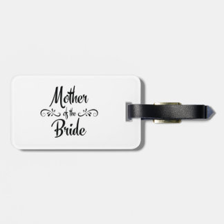 Mother of the Bride - Funny Rehearsal Dinner Luggage Tag