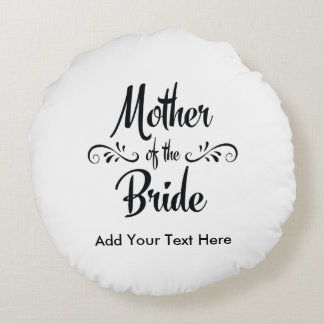 Mother of the Bride - Funny Rehearsal Dinner Round Pillow