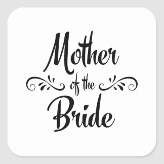 Mother of the Bride - Funny Rehearsal Dinner Square Sticker