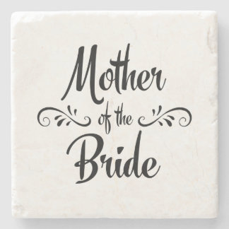 Mother of the Bride - Funny Rehearsal Dinner Stone Coaster