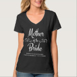 """Mother of the Bride Funny Rehearsal Dinner T-Shirt<br><div class=""""desc"""">Rehearsal dinner tshirt for the mother of the bride.  Add your own custom text.</div>"""