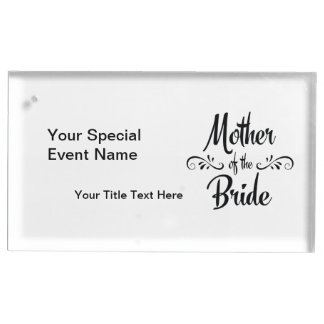 Mother of the Bride - Funny Rehearsal Dinner Table Card Holders