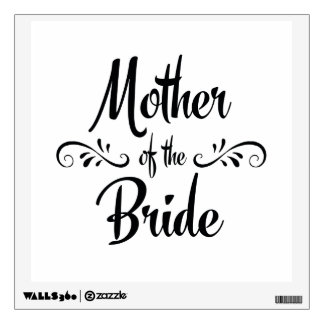 Mother of the Bride - Funny Rehearsal Dinner Wall Sticker