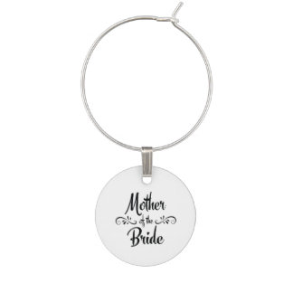 Mother of the Bride - Funny Rehearsal Dinner Wine Glass Charm
