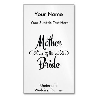 Mother of the Bride - Funny Rehearsal Dinner Magnetic Business Cards (Pack Of 25)