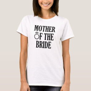 Mother of the Bride funny wedding shirt