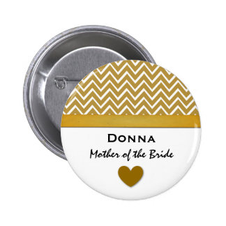 Mother of the Bride Gold Chevron Print Heart A06 Pinback Button