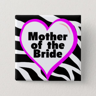 Mother of the Bride (Heart Zebra Print) Button