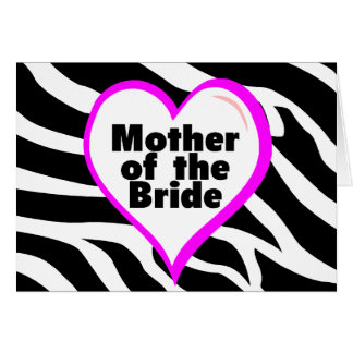 Mother of the Bride (Heart Zebra Print) Card