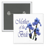 Mother of the Bride/ Iris Pinback Buttons