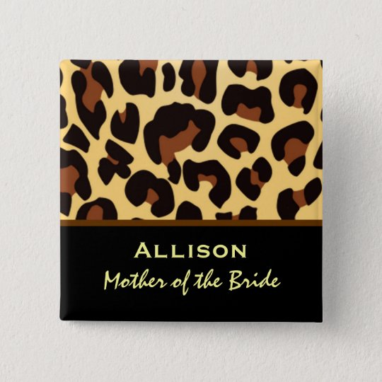 Mother of the Bride Leopard Print Custom Name Pinback Button