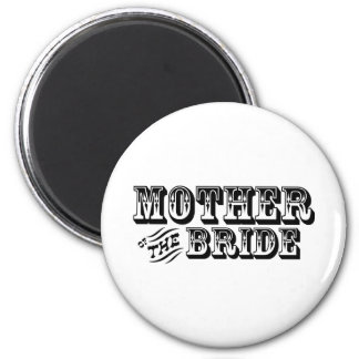Mother of the Bride - Old West 2 Inch Round Magnet