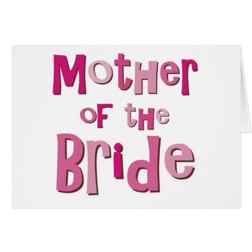 Mother of the Bride Pink Brown Greeting Cards