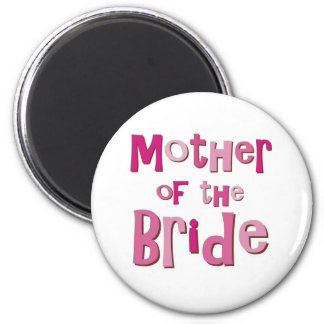 Mother of the Bride Pink Brown Magnet