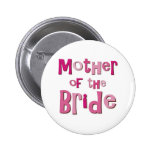 Mother of the Bride Pink Brown Pinback Button