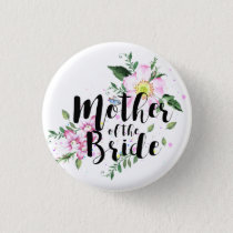 Mother of the Bride Pink Floral Watercolor Wedding Pinback Button
