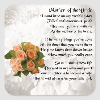 Mother of the Bride Poem  -  Peach Roses Square Sticker