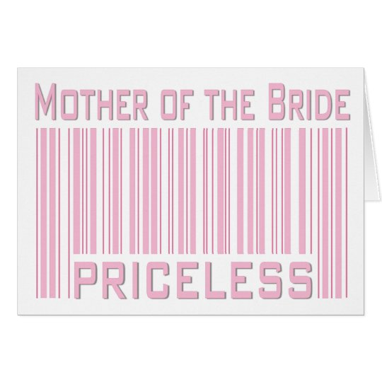 Mother of the Bride Priceless Card