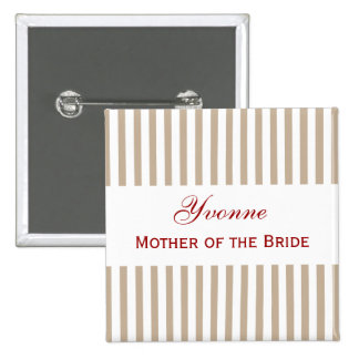 MOTHER OF THE BRIDE SAND and WHITE Stripes V36 Button
