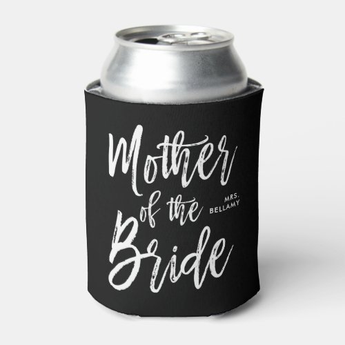 Mother of the Bride  Script Style Custom Wedding Can Cooler