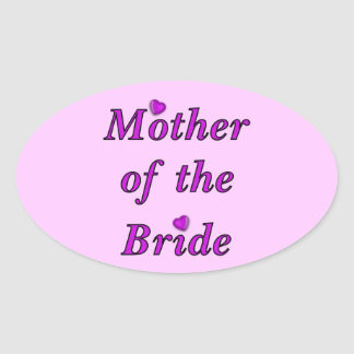 Mother of the Bride Simply Love Oval Sticker