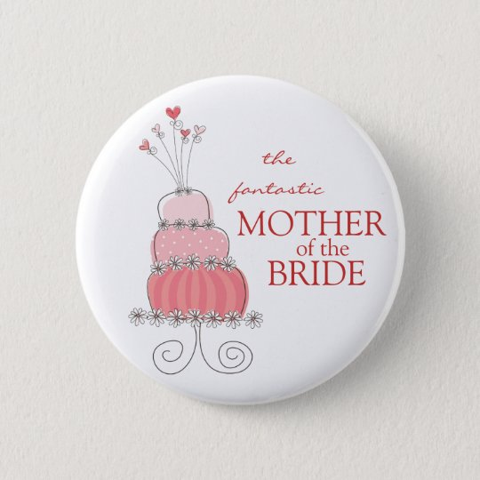 MOTHER OF THE BRIDE Sweet Pink Wedding Cake Button