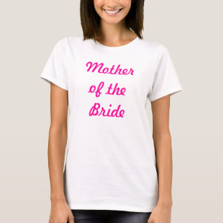 Mother of the Bride T-Shirt