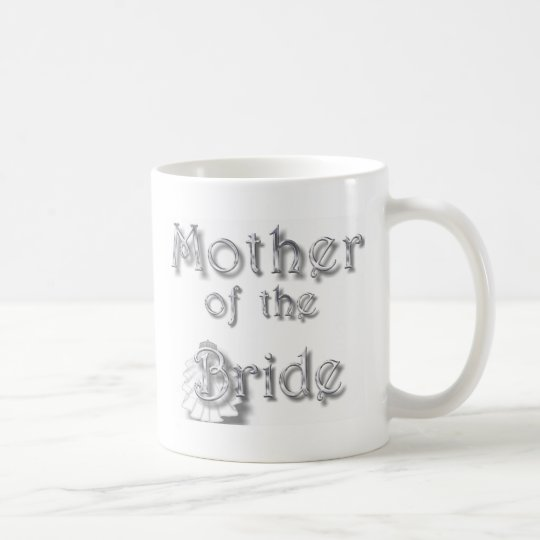 ♥ Mother of the Bride ♥ Very Pretty Design ♥ Coffee Mug
