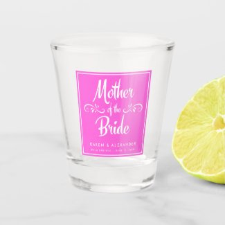 Mother of the Bride Wedding Shot Glass