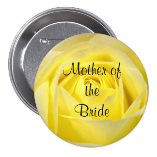 Mother of the Bride Yellow Rose Pinback Button