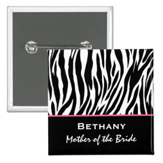 Mother of the Bride Zebra Print Custom Name Button